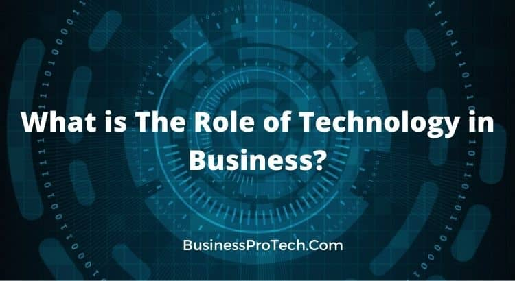 What-is-the-role-of-technology-in-business
